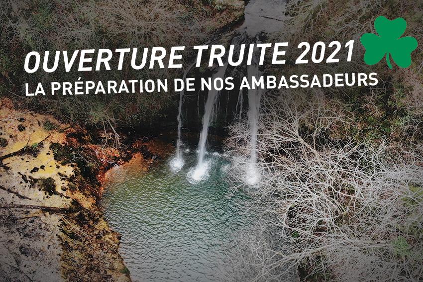 Ouverture truite 2021 / La préparation de nos ambassadeurs